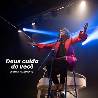 Baixar Música Gospel Deus Cuida De Você - Cynthia Nascimento Mp3