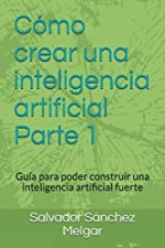 """Portada verde sin imágenes del libro """"Cómo crear una inteligencia artificial"""" Parte 1 Subtítulo: Guía para poder construir una IA fuerte"""