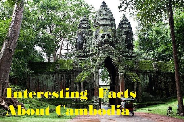 कम्बोडिया देश से जुड़े सबसे  रोमांचक तथ्य | Interesting  Facts About Cambodia