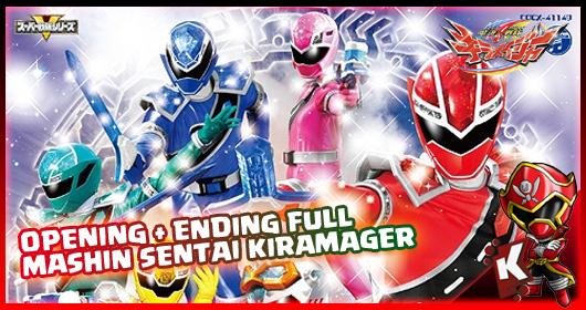 Opening + Ending FULL Mashin Sentai Kiramager