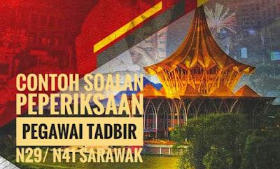 Contoh Soalan Peperiksaan Pegawai Tadbir N29/ N41 Sarawak