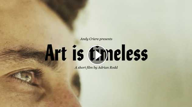 Andy Criere - Art is Timeless
