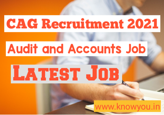 CAG Recruitment 2021, Latest Job Vacancy 2021, Audit and Account Job Update 2021.