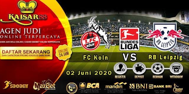 Prediksi Bola Terpercaya Liga Bundesliga Koln vs RB Leipzig 02 juni 2020