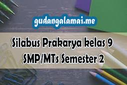 Silabus Prakarya kelas 9 SMP/MTs Semester 2 K13