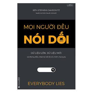 Mọi người đều nói dối - Dữ liệu lớn, Dữ liệu mới và những điều Internet tiết lộ về chính chúng ta ebook PDF-EPUB-AWZ3-PRC-MOBI