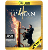 IP MAN 4 (2019) BDREMUX 2160P HDR MKV ESPAÑOL LATINO