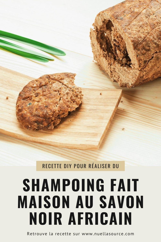 Recette pour réaliser du shampoing fait maison au savon noir Africain
