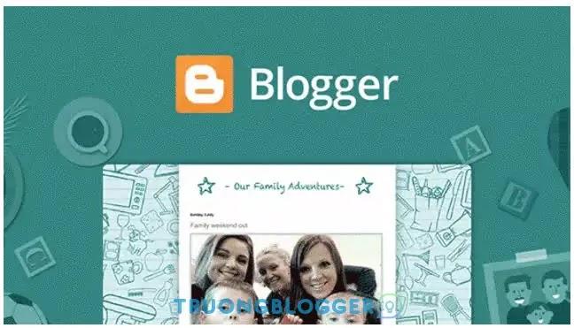 Hướng dẫn tạo website bằng Blogger - Thật dễ dàng và miễn phí