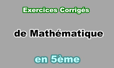 Exercices Corrigés de Maths 5eme en PDF