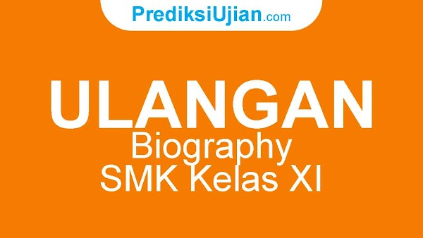Ulangan Biography - SMK Kelas XI