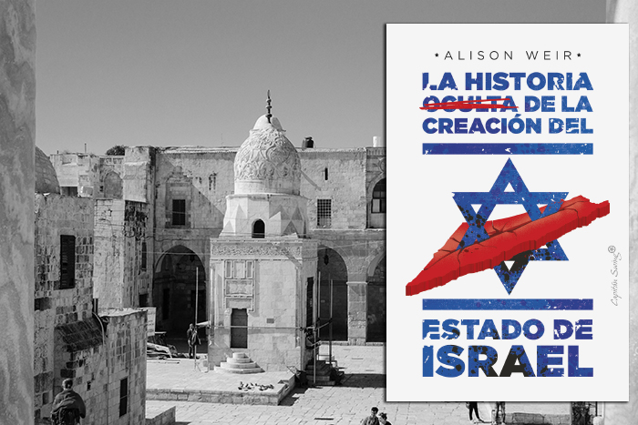 Reseña de «La historia oculta de la creación del Estado de Israel» de Alison Weir (Capitán Swing)