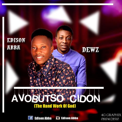 Download ] Edison Abba - Avobutso Cidon (ft Dewz) + Peace & Unity