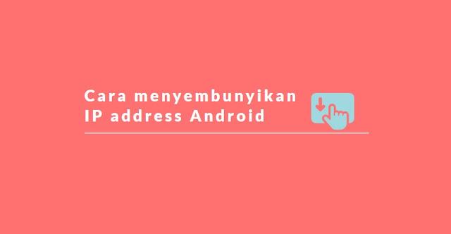 cara menyembunyikan ip adress