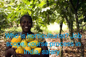 What is horticulturist? Job scope, course process in India, salary