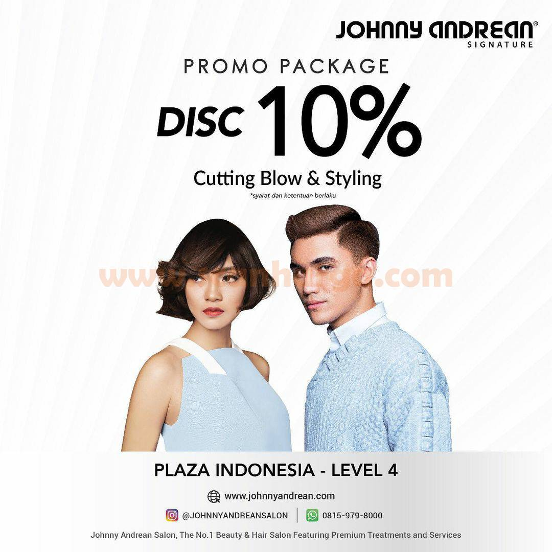 Johnny Andrean Promo Package Disc 10% to Cutting Blow & Styling