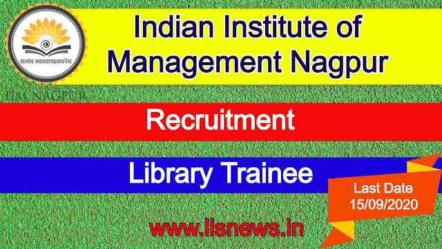 Vacancy of Library Trainee at Indian Institute of Management Nagpur
