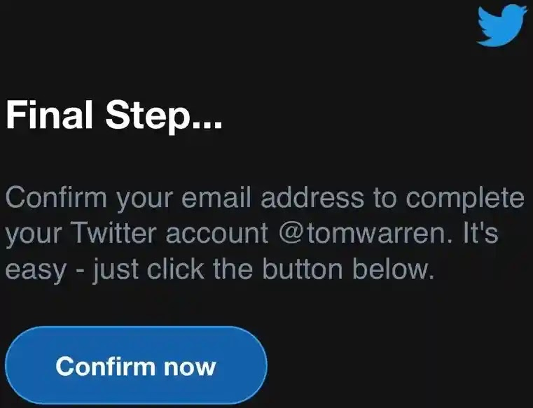 Ignore the unexpected Twitter email to ask you toconfirmyour account: PSA