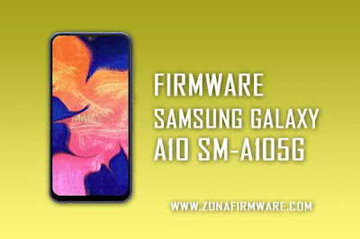 FIRMWARE SAMSUNG GALAXY A10 SM-A105G INDONESIA