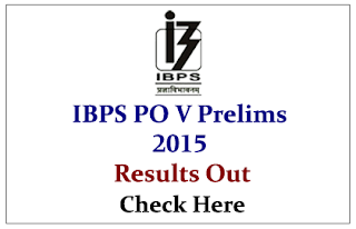 IBPS PO V 2015 Prelims Exam Result Out- Check Here