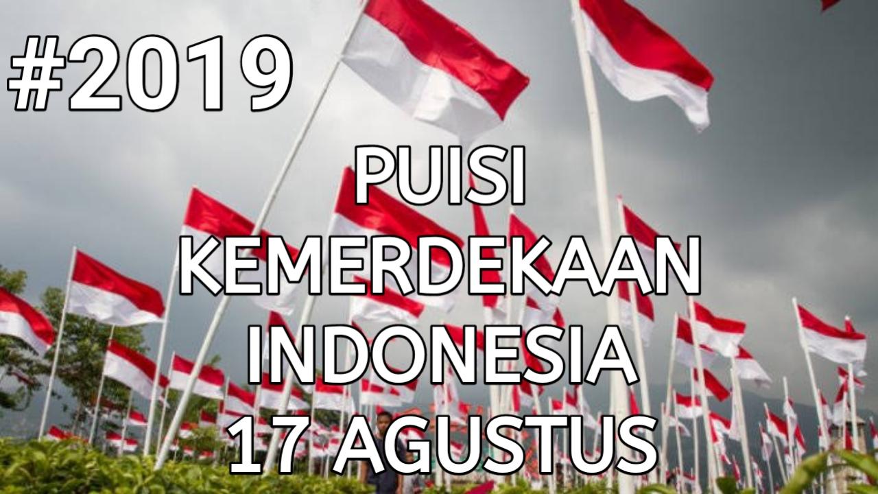 Kumpulan Puisi Kemerdekaan Indonesia 17 Agustus 2021
