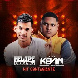 Hit Contagiante - Felipe Original e MC Kevin o Chris Mp3