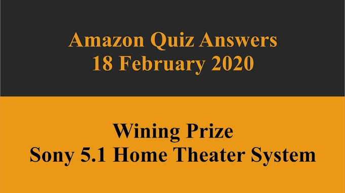 Amazon Daily Quiz Answers 18 February 2020 | Win 5.1 Sony Home Theater