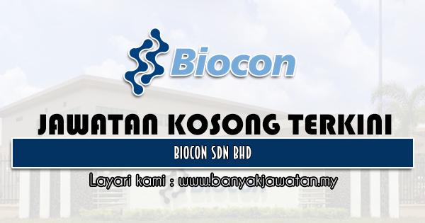 Jawatan Kosong 2021 di Biocon Sdn Bhd