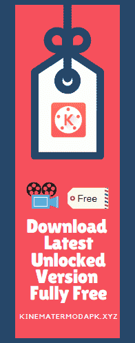 200% Working] KineMaster MOD APK Free Download Android 2019