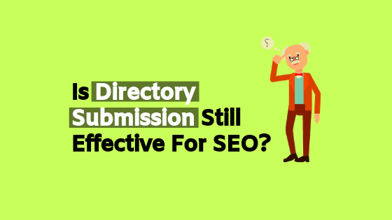is directory submission still effective for seo, is directory submission good for seo