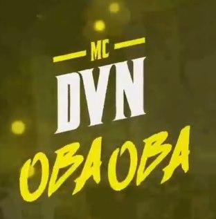 Baixar Oba Oba MC DVN Mp3 Gratis