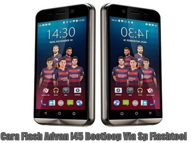 Cara Flash Advan i45 Bootloop Via Sp Flashtool