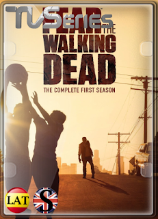 Fear the Walking Dead (Temporada 1) HD 1080P LATINO/INGLES
