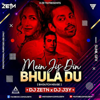 MAIN JIS DIN BHULA DU ( BH DUTCH HOUSE ) - DJ ZETN X DJ J3Y