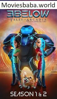 Download 3Below Tales of Arcadia Season 2 Full Web Series HDRip 1080p | 720p | 480p | 300Mb | 700Mb | ESUB
