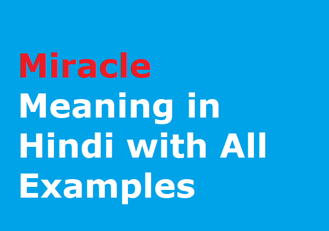 Miracle Meaning in Hindi with All Examples
