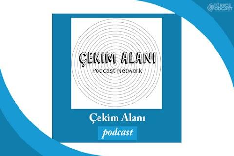 Çekim Alanı Podcast