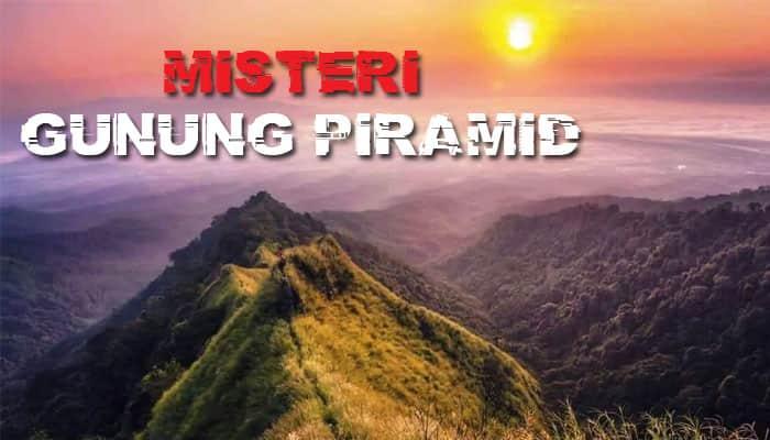 Misteri Gunung Piramid