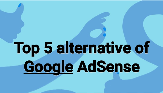 top 5 alternative of Google AdSense    Alternative of Adsense