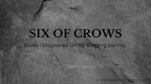 Six of Crows // Books I Discovered On My Blogging Journey