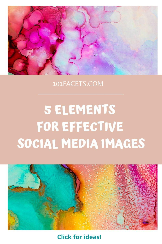 7 Elements for Effective Social Media Images, social media images
