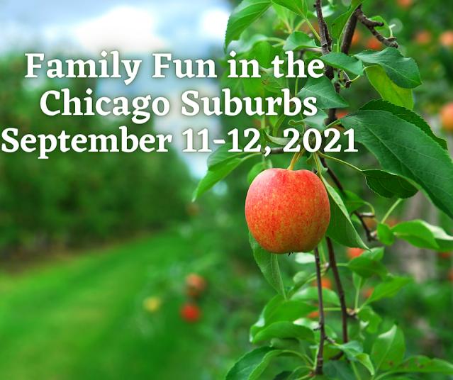 Family Fun in the Chicago Suburbs September 11-12, 2021