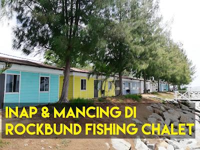 Menginap Memancing Di Rockbund Fishing Chalet