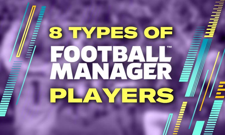 8 Types Of Football Manager Players