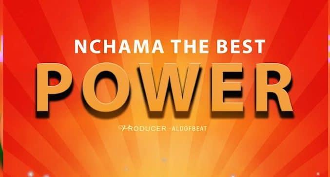 Nchama the best - Power