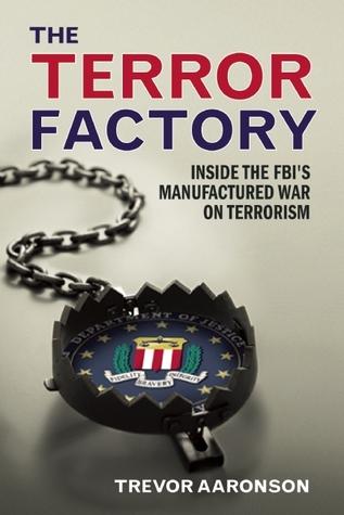 FBI entrapment counterterrorism 911 targeted individuals infiltration informants books