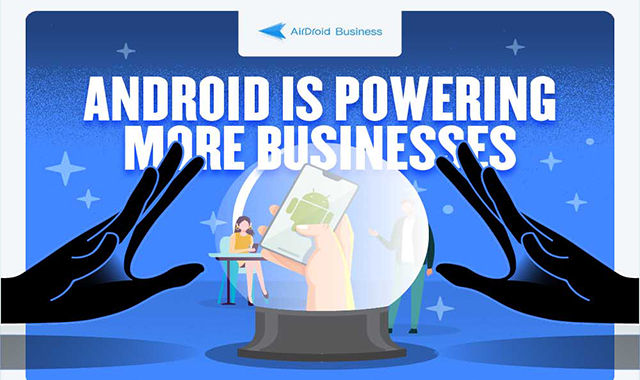 Android is Powering More Businesses #infographic