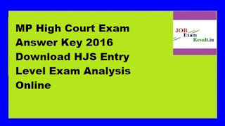 MP High Court Exam Answer Key 2016 Download HJS Entry Level Exam Analysis Online