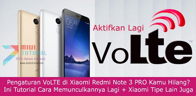 Pengaturan VoLTE di Xiaomi Redmi Note 3 PRO Kamu Hilang? Ini Tutorial Cara Memunculkannya Lagi + Xiaomi Tipe Lain Juga