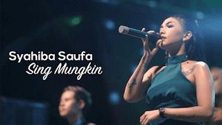 Lirik Lagu Sing Mungkin - Syahiba Saufa